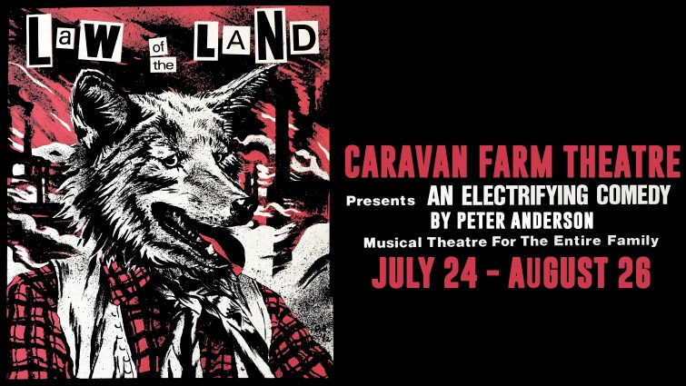 Law of the Land at Caravan Farm Theatre: go!!!!