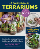 A Family Guide to Terrariums for Kids Book