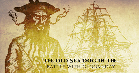 The Old Sea Dog in the Battle with Gloomsday