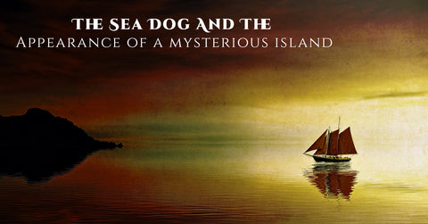 The Sea Dog And The Appearance Of A Mysterious Island