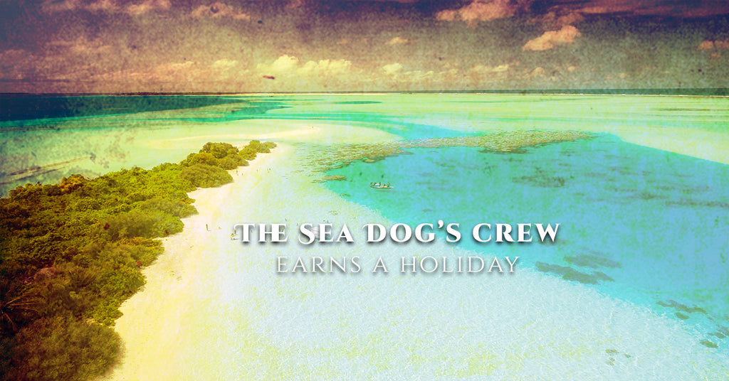 The Sea Dog's Crew Earns A Holiday
