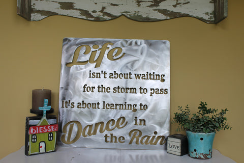Life isnt about dancing in the rain 24x24