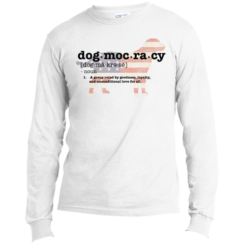 Dogmocracy Long Sleeve Made in the US T-Shirt