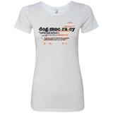Dogmocracy Next Level Ladies Triblend T-Shirt