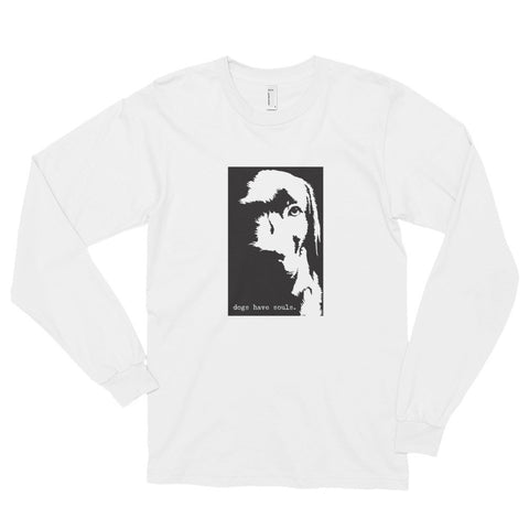 Dogs Have Souls ( Typewriter I - white text) Long Sleeve T-shirt (unisex)