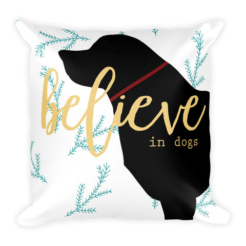 Believe in Dogs Holiday Pillow