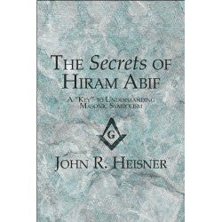 "The Secrets of Hiram Abif: A ""Key"" to Understanding Masonic Symbolism"