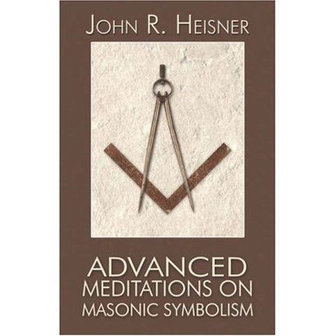 Advanced Meditations on Masonic Symbolism