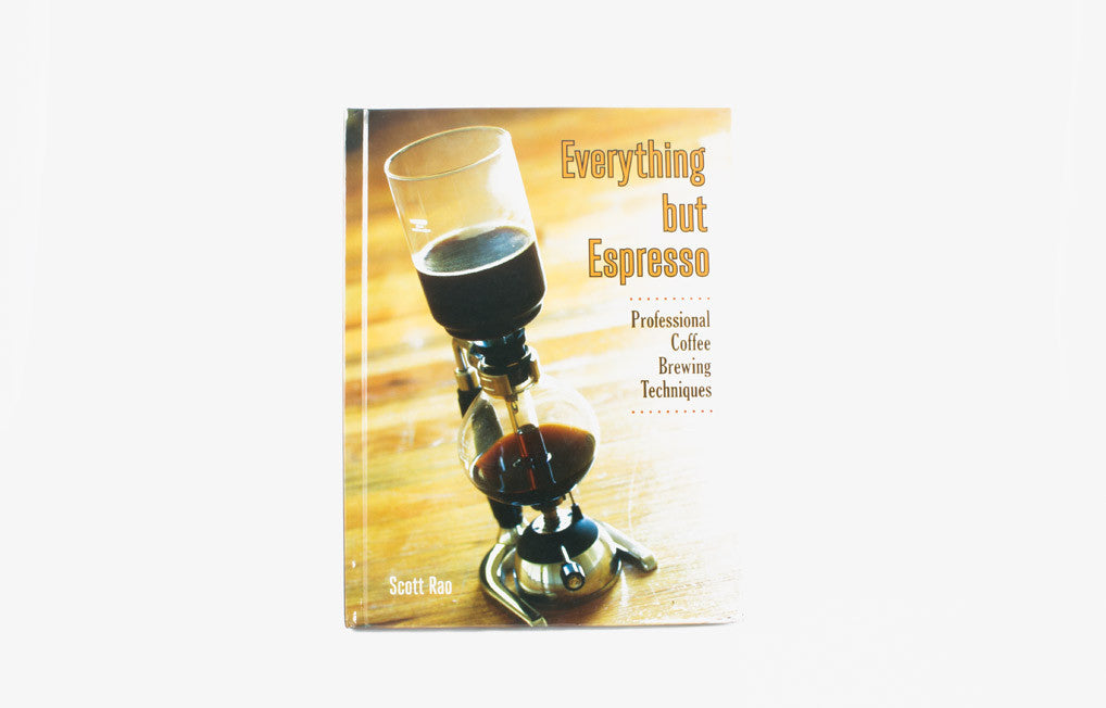 Scott Rao - Everything But Espresso