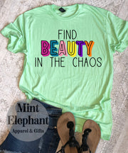 Find Beauty in the Chaos Tee
