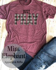 Just Pray Plaid tee