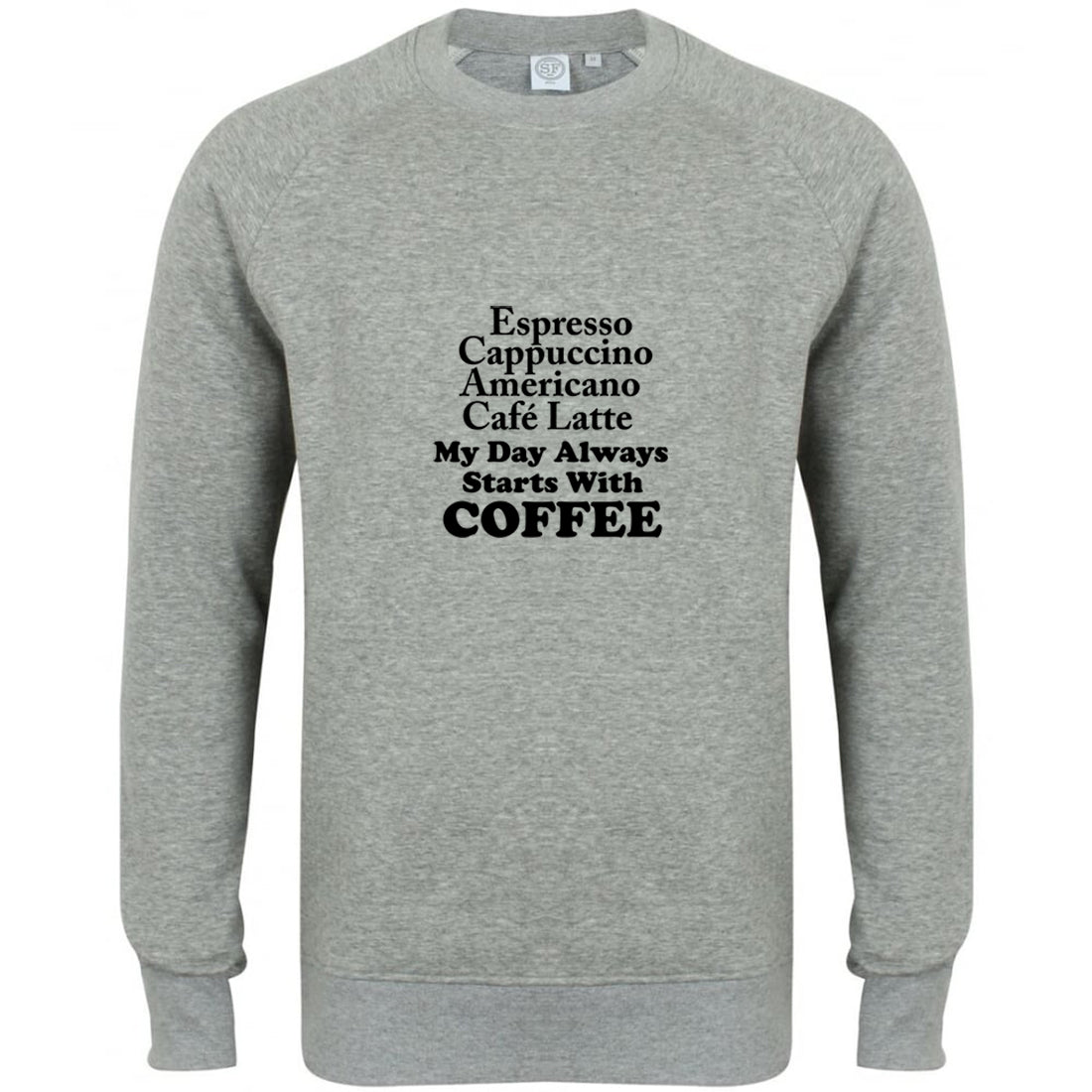Day Starts With Coffee Sweatshirt
