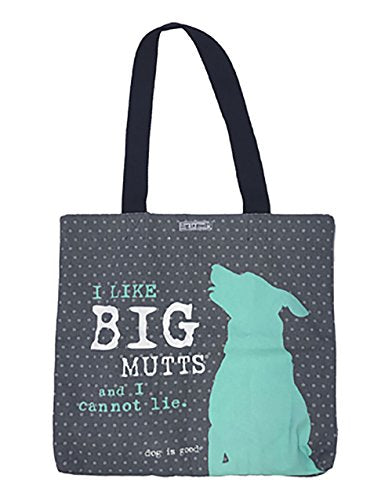 Dog is Good Tote: I Like Big Mutts