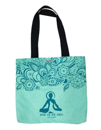 Dog is Good Tote: Dog is My Zen