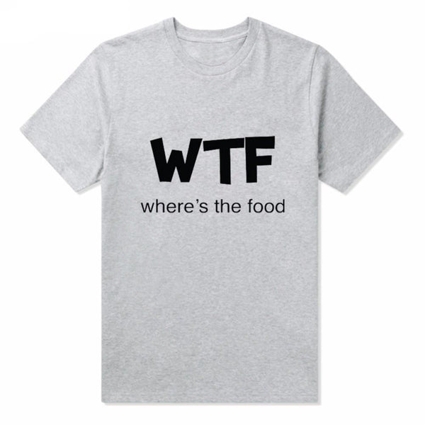WTF where's the food T shirt