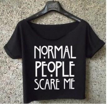 Normal People Scare Me Funny Crop Top