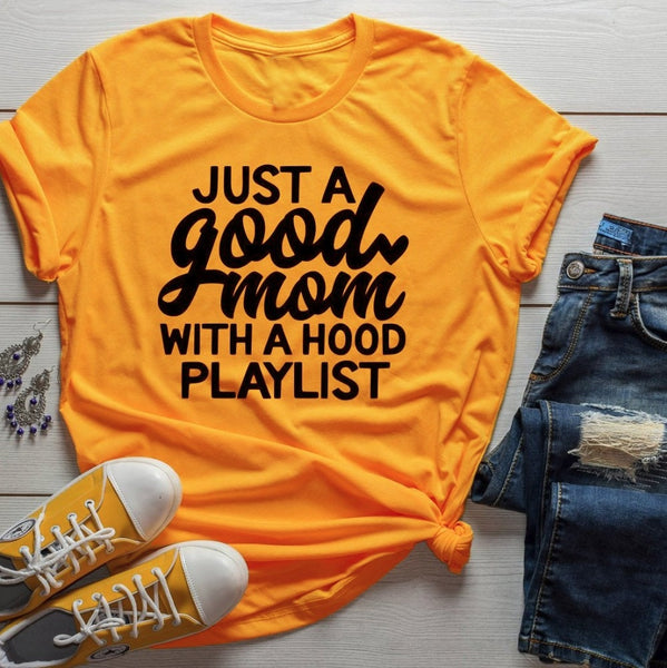 Just a Good Mom with a Hood Playlist T-Shirt