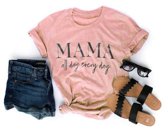 MAMA All Day Every Day T-Shirt