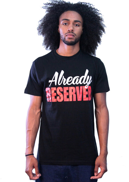 """Already Reserved"" T-Shirt"