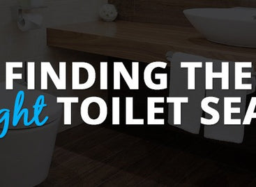 Finding the Right Toilet Seat