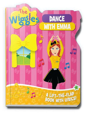 THE WIGGLES DANCE WITH EMMA - A LIFT-THE FLAP BOOK