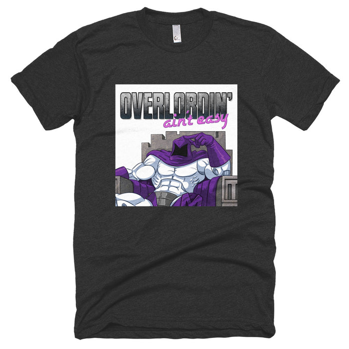 Megalopolis Men's Overlordin' Ain't Easy Cotton-Poly Soft T-Shirt