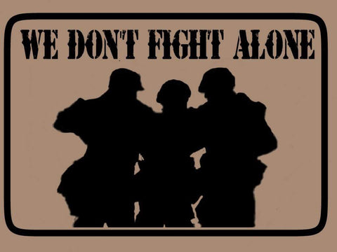 We Don't Fight Alone Patch - Stay Ready Gear LLC™