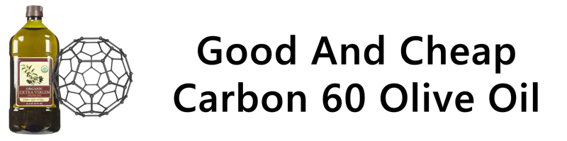 Good and Cheap Carbon 60 Olive Oil