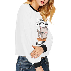 I Want Coffee Right Meow Cropped Sweatshirt (Nine Yards Exclusive)