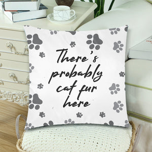 There's Cat Fur Here - Throw Pillow Cover (Nine Yards Exclusive)