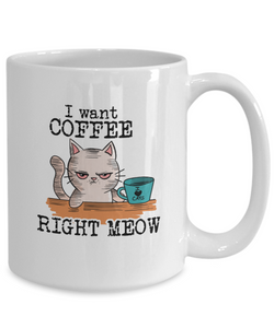 I Want Coffee Right Meow Mug (Nine Yards Exclusive)