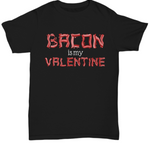 Bacon Strips Valentine I Tee (Nine Yards Exclusive)