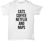 Cats, Coffee, Netflix and Naps Tee (Nine Yards Exclusive)