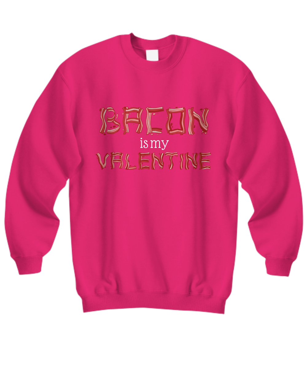Bacon Strips Valentine I Sweatshirt (Nine Yards Exclusive)