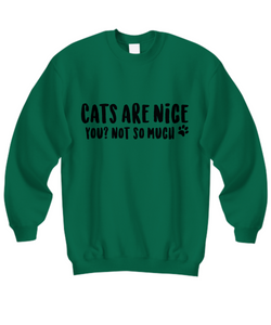 Cats Are Nice Sweatshirt (Nine Yards Exclusive)