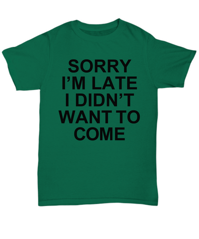 Image of Sorry I'm Late, I Didn't Want To Come Tee (Nine Yards Exclusive)