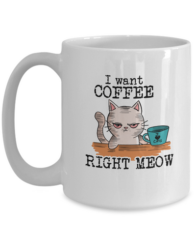 Image of I Want Coffee Right Meow Mug (Nine Yards Exclusive)