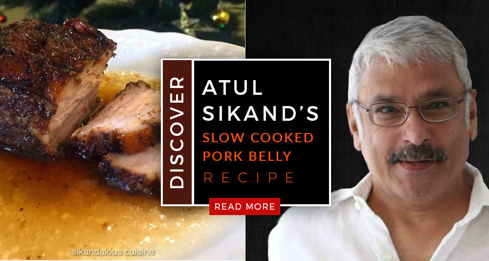 Atul Sikand's  Slow Cooked Pork Belly