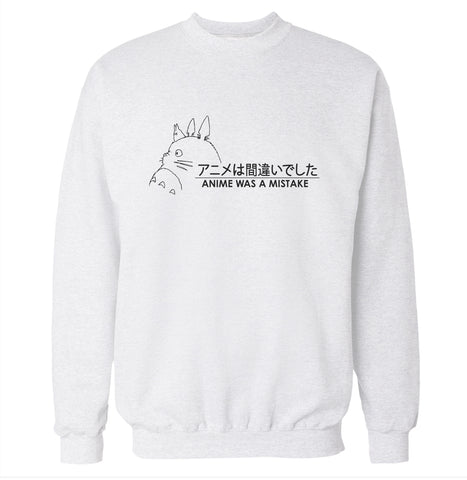 Anime Was a Mistake Sweatshirt