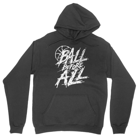 Ball Before All 'Basketball' Hoodie
