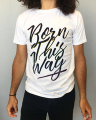 Born This Way T-Shirt