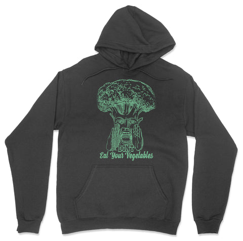 Don't Eat Your Vegetables Hoodie