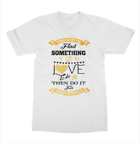 Find Something You Love 'Rushmore' T-Shirt