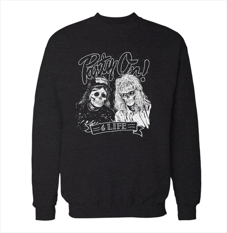 Party on 4 Lyfe 'Wayne's World' Sweatshirt