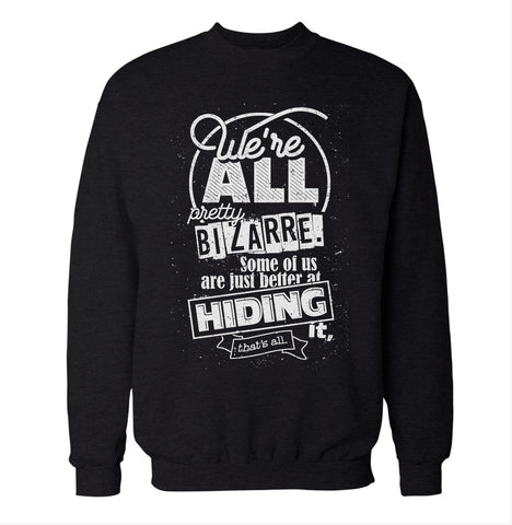 We're All Pretty Bizarre 'The Breakfast Club' Sweatshirt