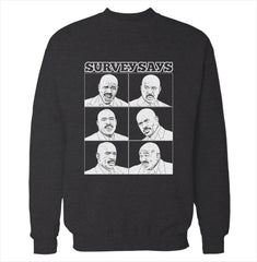 Survey Says Sweatshirt