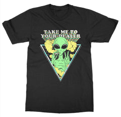 Take Me to Your Dealer T-Shirt