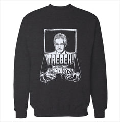 Trebek Is My Homeboy Sweatshirt