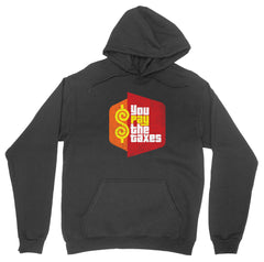 You Pay the Taxes Hoodie