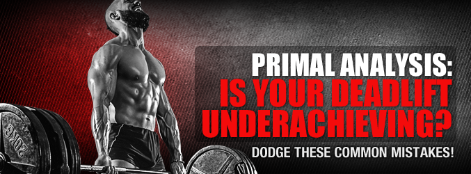 Primal Analysis: Is Your Deadlift Underachieving?